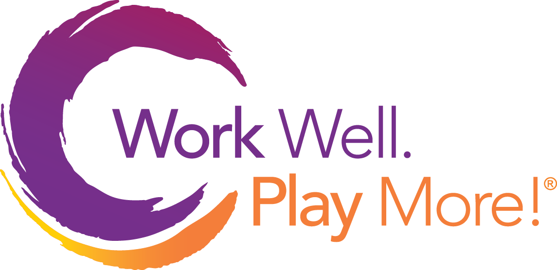 Work Well. Play More!®