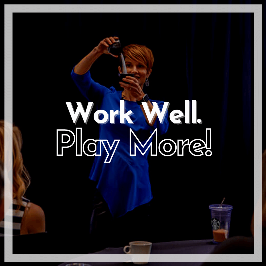 Work Well Play More